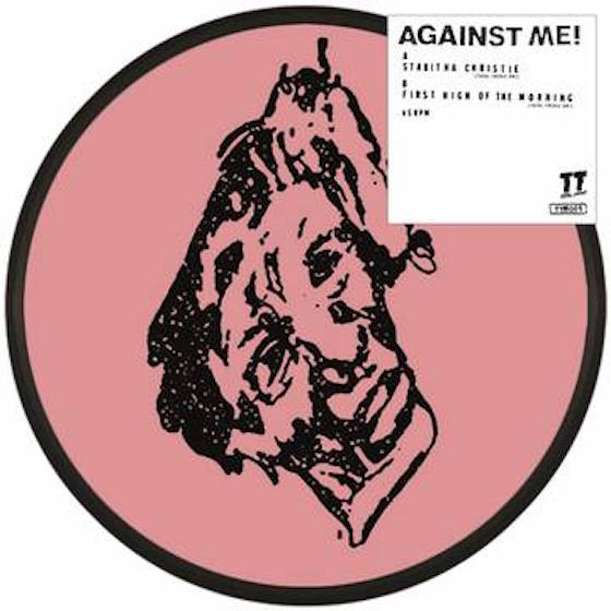 Against Me! 'Stabitha Christie' / 'First High of the Morning'