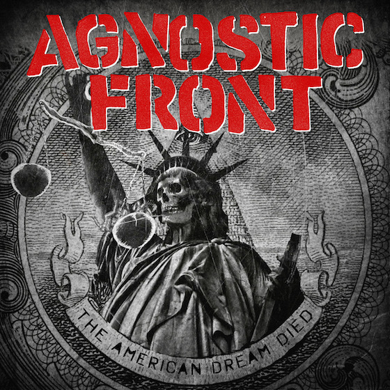 Agnostic Front 'The American Dream Died' (album stream)