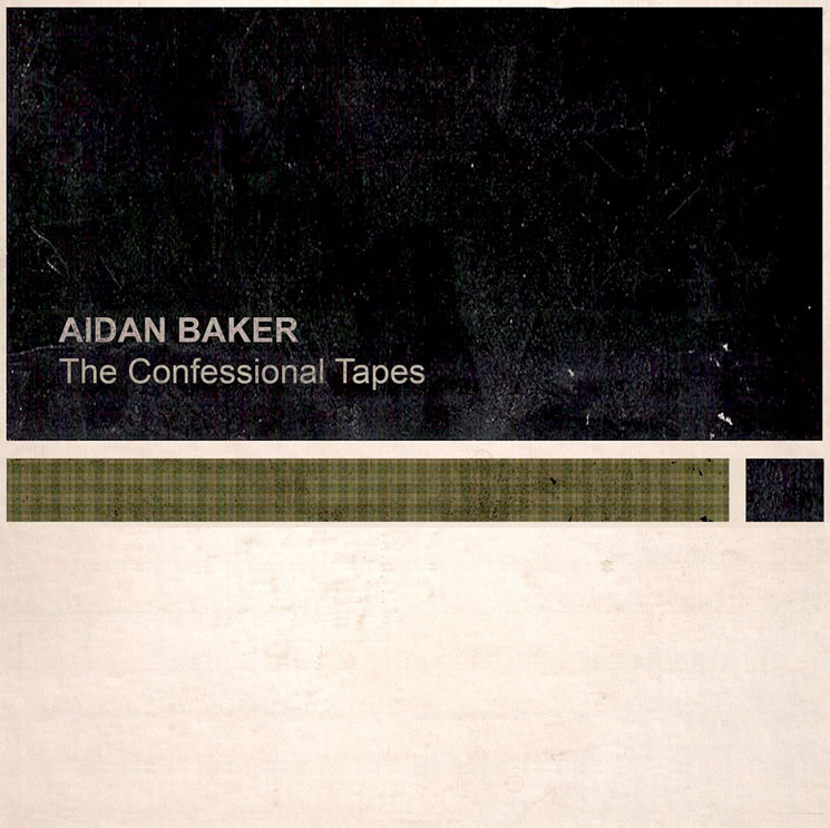 Aidan Baker The Confessional Tapes