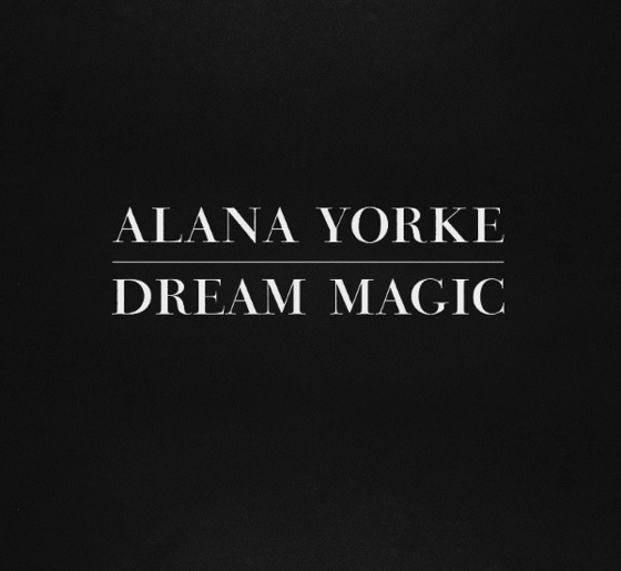Alana Yorke 'Dream Magic' (album stream)