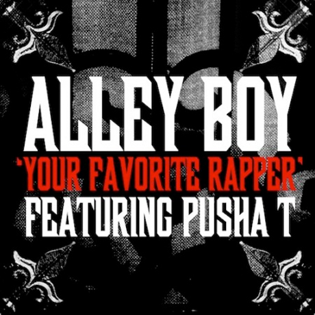 "Alley Boy ""Your Favorite Rapper"" (ft. Pusha T)"