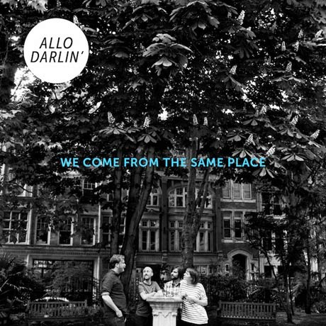 Allo Darlin' We Come From The Same Place