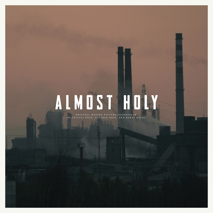 Atticus Ross and the Haxan Cloak's 'Almost Holy' Gets Soundtrack Release