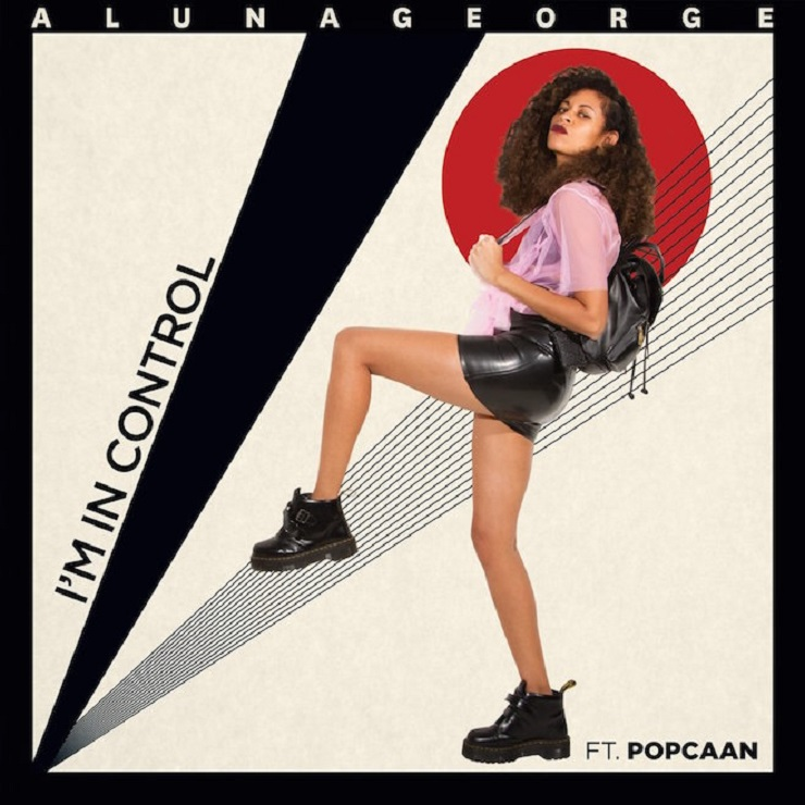"AlunaGeorge ""I'm in Control"" (ft. Popcaan)"