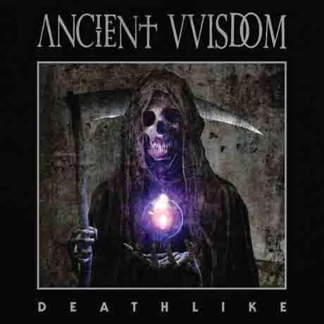 Ancient VVisdom Deathlike
