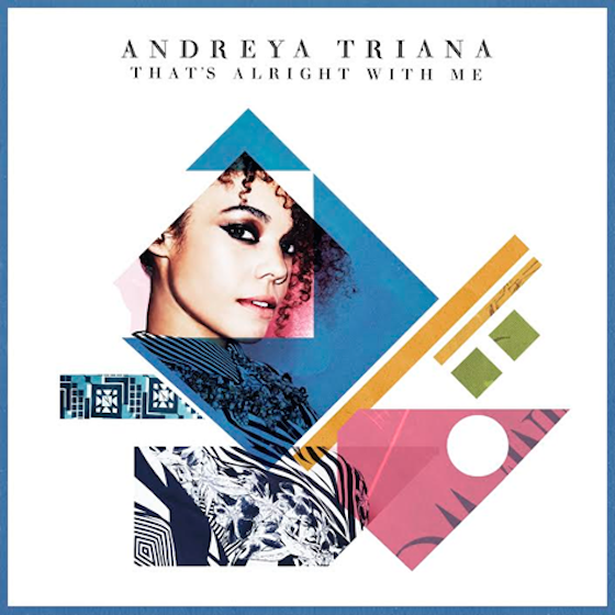 "Andreya Triana ""That's Alright with Me"""