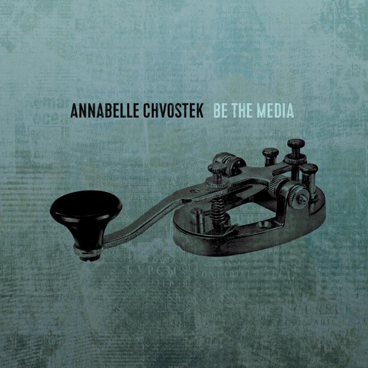 Annabelle Chvostek Be the Media