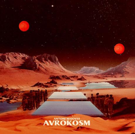 Antoni Maiovvi Preps 'Avrokosm' for Not Not Fun