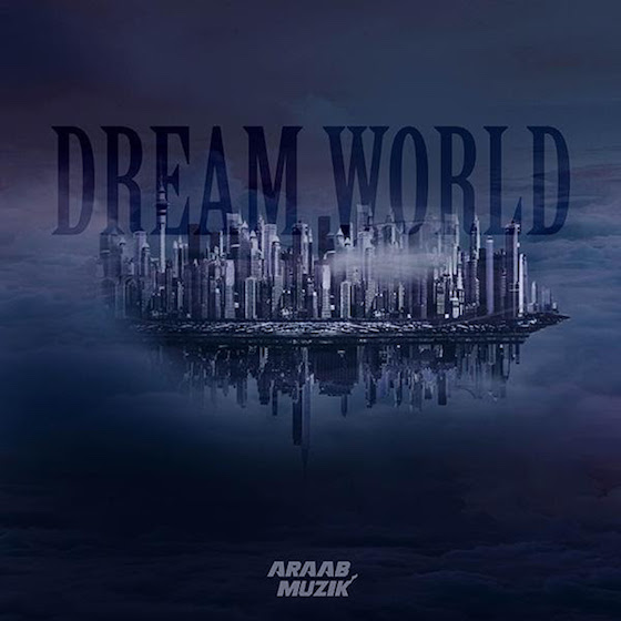 AraabMuzik Dream World
