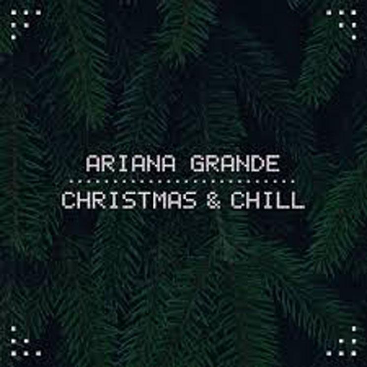 Ariana Grande 'Christmas & Chill' (EP stream)