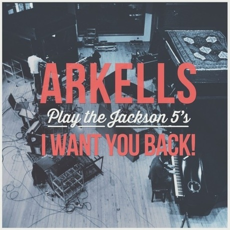 "Arkells ""I Want You Back"" (Jackson 5 cover)"