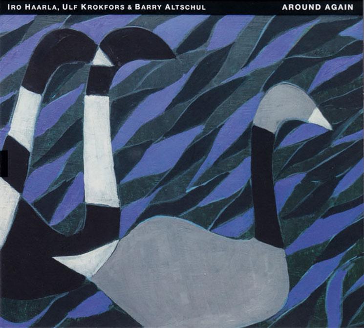 Iro Haarla / Ulf Krokors / Barry Altschul Around Again: The Music of Carla Bley