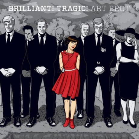 Art Brut Return with <i>Brilliant! Tragic!</i>