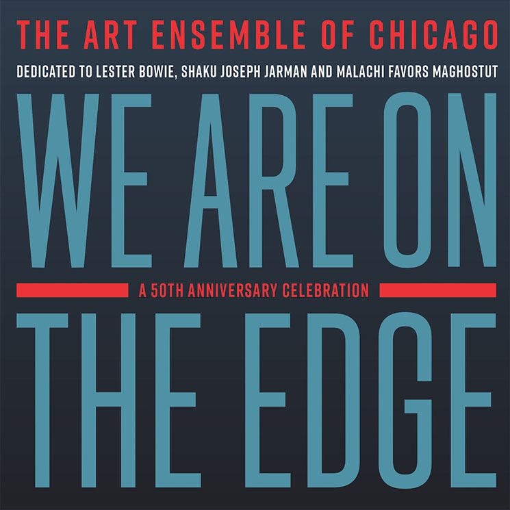 The Art Ensemble of Chicago We Are On the Edge: A 50th Anniversary Celebration