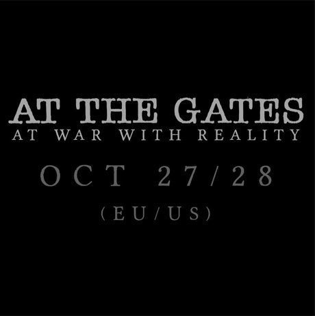 At the Gates Set Release Date for Long-Awaited 'At War with Reality'