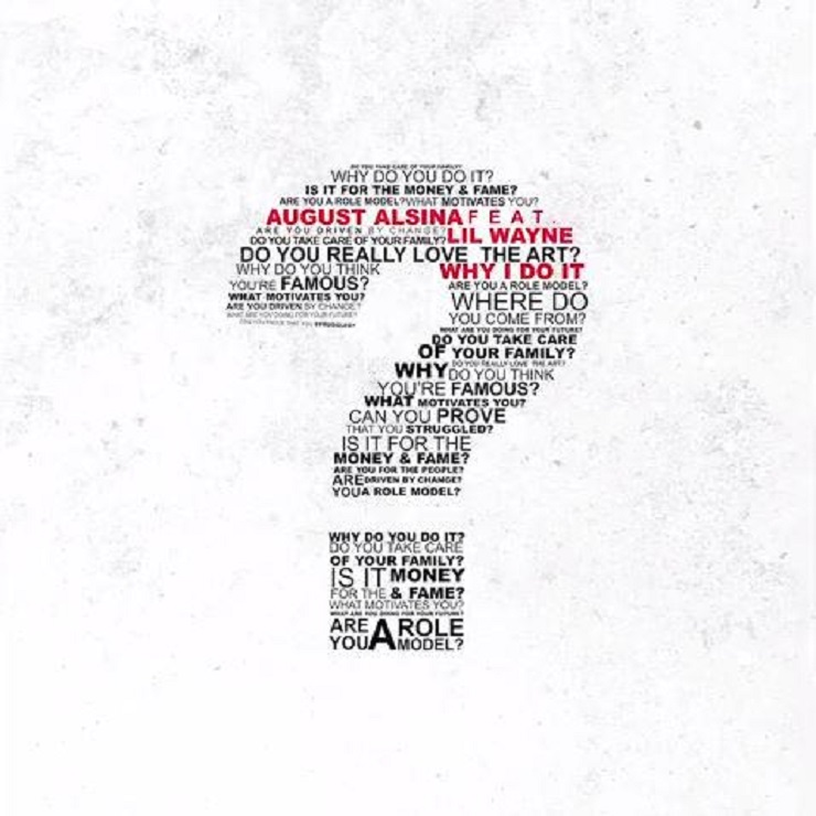 August Alsina 'Why I Do It' (ft. Lil Wayne)