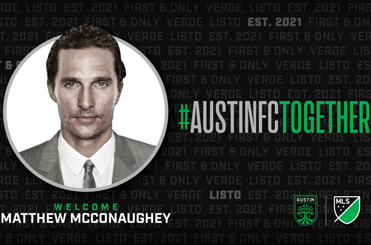 Matthew McConaughey Is Now Part Owner of an MLS Soccer Team