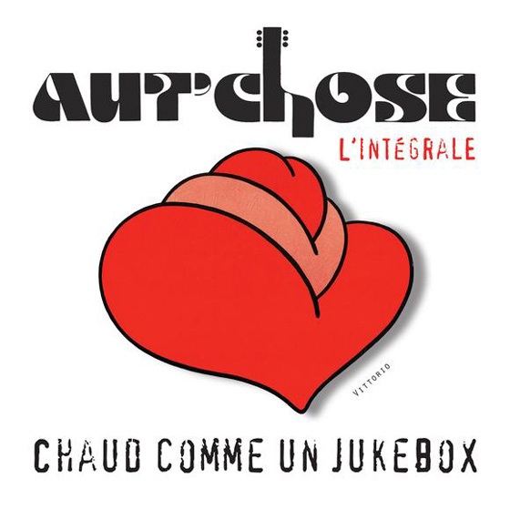 Aut'Chose Chaud comme un jukebox