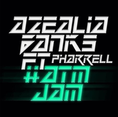 "Azealia Banks ""ATM Jam"" (ft. Pharrell)"