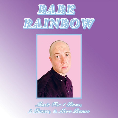 Babe Rainbow 'Music for 1 Piano, 2 Pianos, & More Pianos' (album stream)