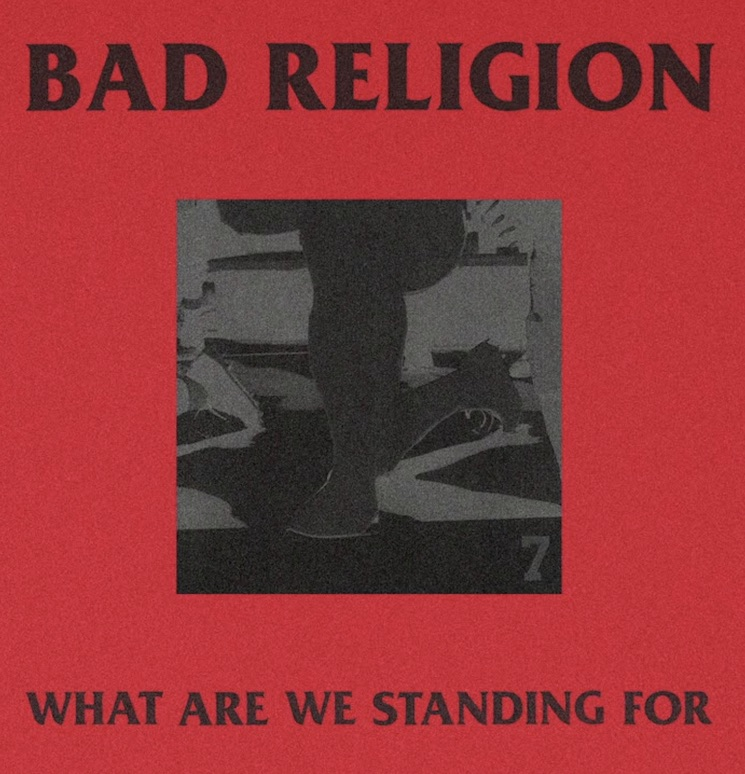 Bad Religion Ask 'What Are We Standing For' on New Single