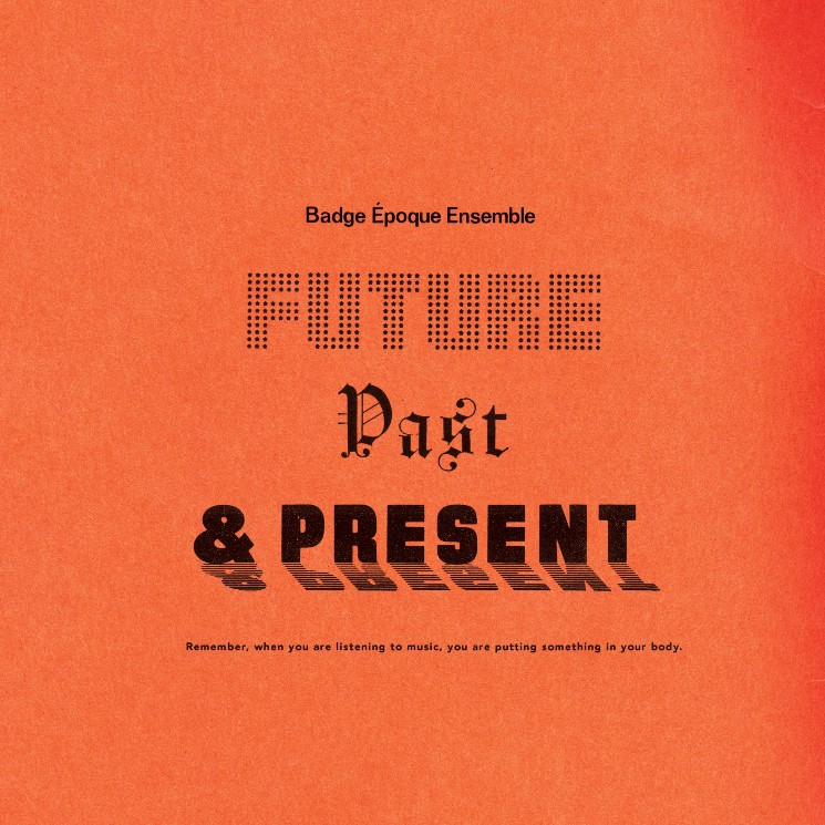 Badge Époque Ensemble Announce New Album 'Future, Past & Present'