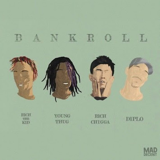 "Diplo ""Bankroll"" (remix ft. Rich Chigga, Young Thug and Rich the Kid)"