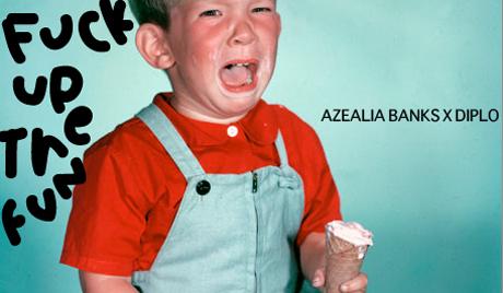 "Azealia Banks ""Fuck Up the Fun"" (prod. by Diplo)"