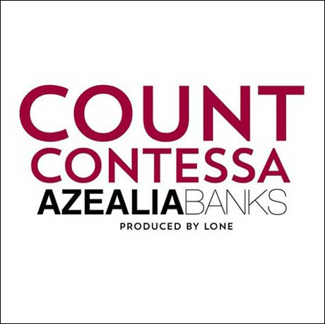 "Azealia Banks ""Count Contessa"""