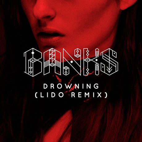 "Banks ""Drowning"" (Lido remix)"