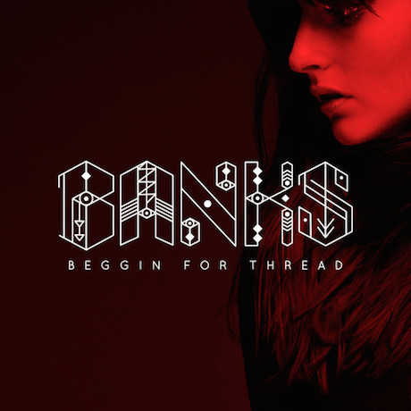 "Banks ""Beggin' for Thread"""