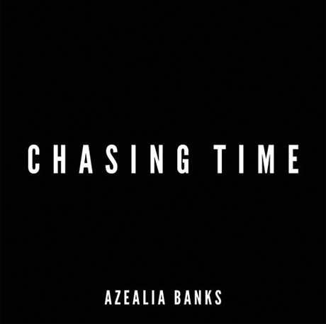 "Azealia Banks ""Chasing Time"""