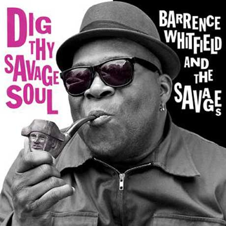 Barrence Whitfield and the Savages Dig Thy Savage Soul