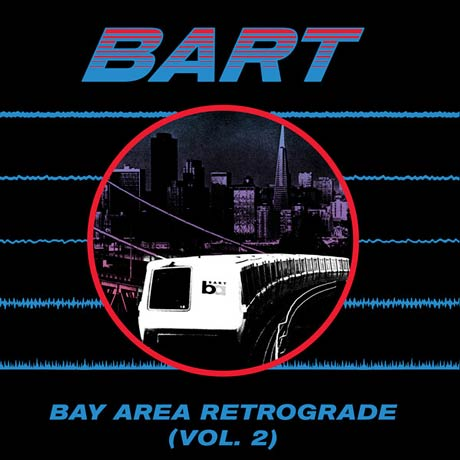 Various Artists Bay Area Retrograde (BART) Vol. 2