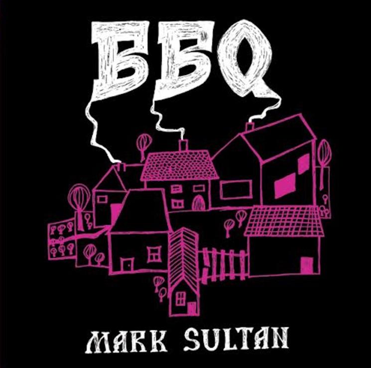 BBQ 'Mark Sultan' (EP stream)