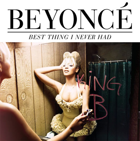 "Beyoncé ""Best Thing I Never Had"""