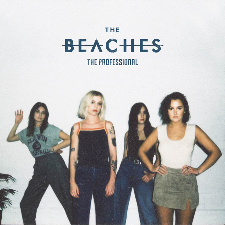 ​The Beaches Announce 'The Professional' EP