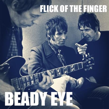Beady Eye 'Flick of the Finger'