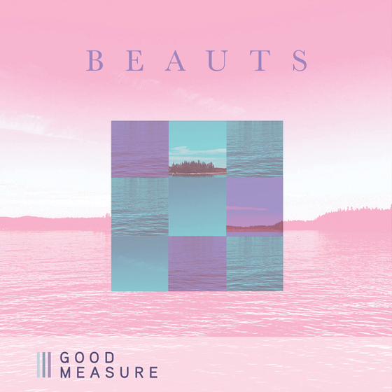 "Beauts Share New Song ""Good Measure"""