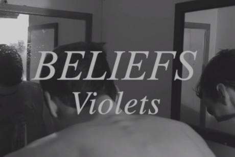 "Beliefs ""Violets"" (video)"