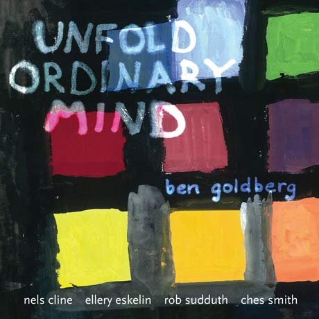Ben Goldberg Unfold Ordinary Mind