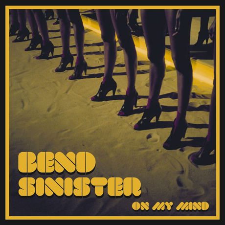 Bend Sinister Return with 'On My Mind' EP, Canadian Tour