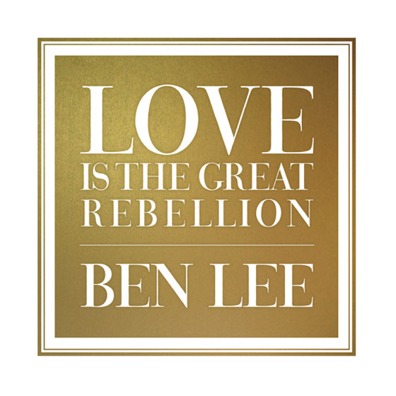 Ben Lee Love is the Great Rebellion