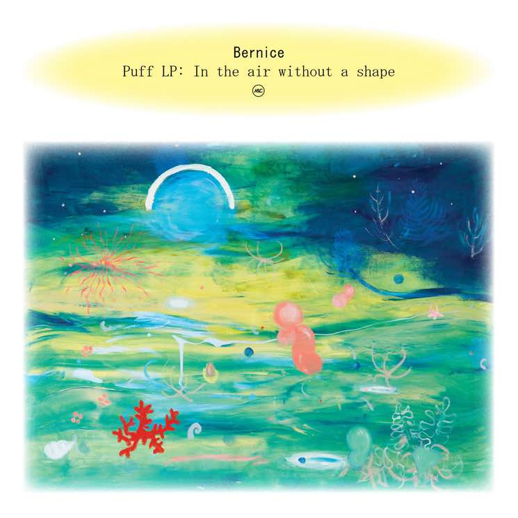 Bernice Puff LP: In the air without a shape
