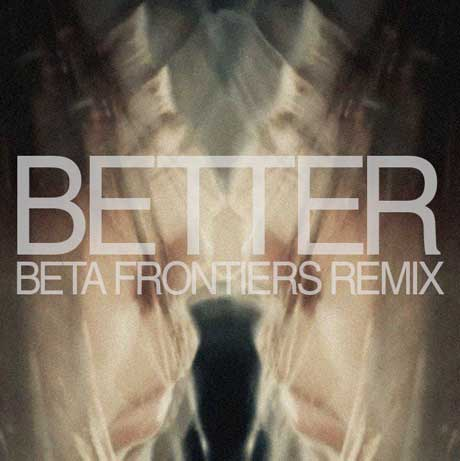 "Odonis Odonis ""Better"" (Beta Frontiers remix)"