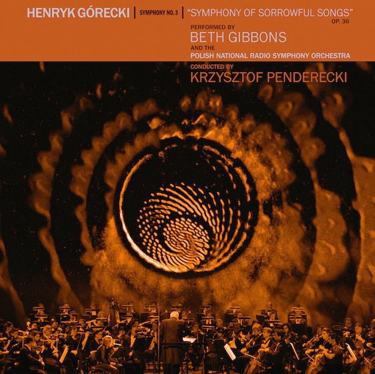 Beth Gibbons and the Polish National Radio Symphony Orchestra Henryk Górecki: Symphony No. 3 (Symphony of Sorrowful Songs)
