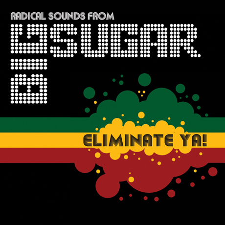Big Sugar 'Eliminate Ya!'