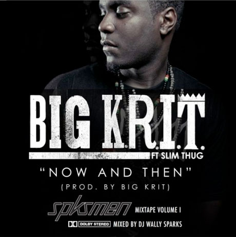 "Big K.R.I.T. ""Now and Then"" (ft. Slim Thug)"
