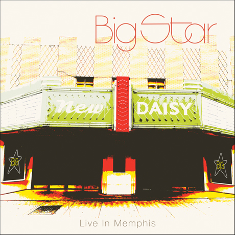 Big Star to Release 'Live in Memphis' Concert Film and Live Album