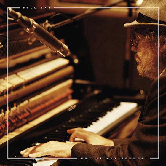 Bill Fay Returns with 'Who Is the Sender?'